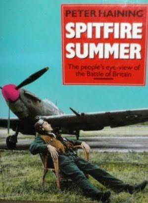 Spitfire Summer: The People's-Eye View of the Battle of Britain