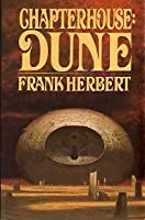 Chapterhouse: Dune (Dune Chronicles #6)