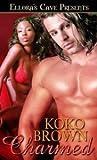 Charmed by Koko Brown