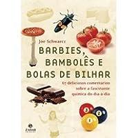 Barbies, bambolês e bolas de bilhar - 67 deliciosos comentários sobre a fascinante química do dia-a-dia