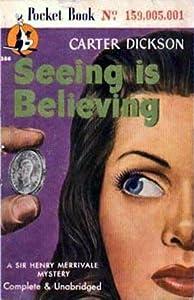 Seeing Is Believing (Sir Henry Merrivale, #12)