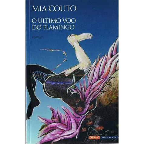 O ltimo vo do flamingo by mia couto fandeluxe Images