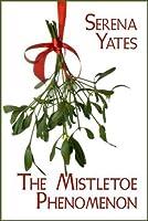 The Mistletoe Phenomenon (Mistletoe Science, #1)