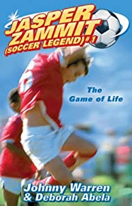 The Game of Life (Jasper Zammit: Soccer Legend, #1)