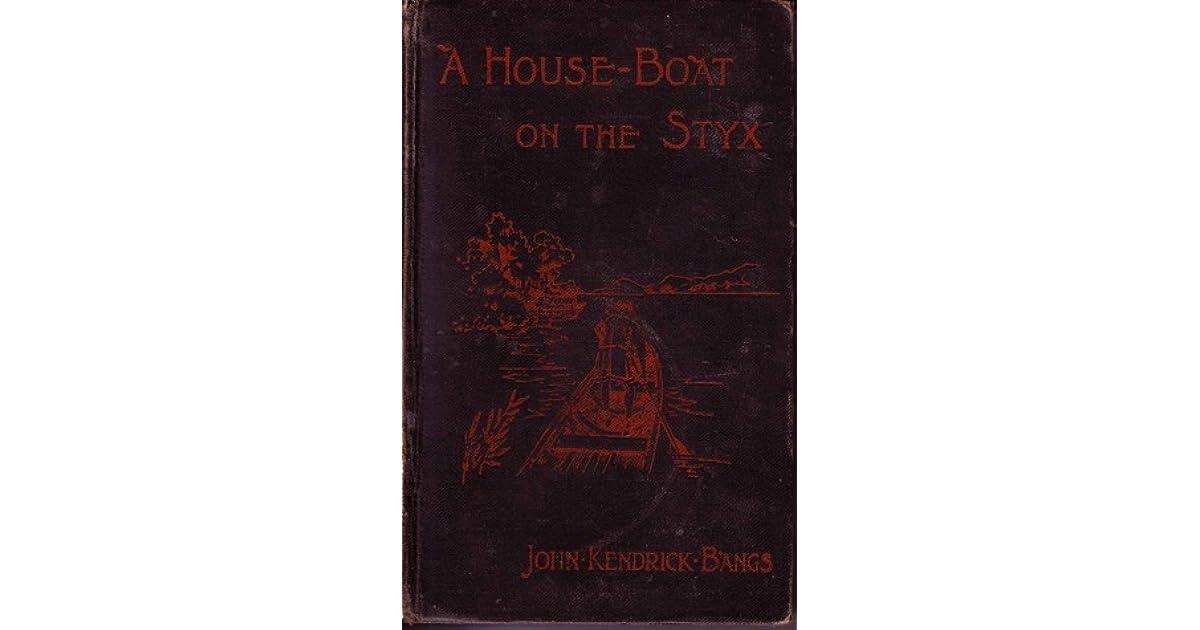 house boat on the styx bangs john kendrick