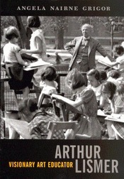 Arthur Lismer, Visionary Art Educator