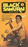The Golden Kill (Black Samurai, #2)