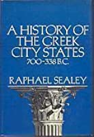 A History of the Greek City States 700-338 BC