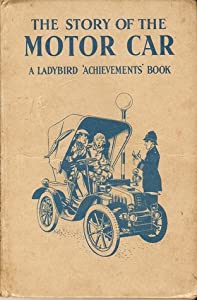 The Story of the Motor Car (A Ladybird Achievements Book)