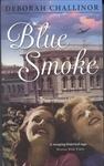 Blue Smoke by Deborah Challinor