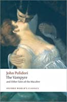 The Vampyre and Other Tales of the Macabre