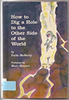 How to Dig a Hole to the Other Side of the World