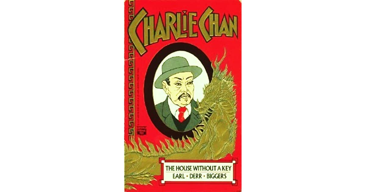 The House Without A Key Charlie Chan 1 By Earl Derr Biggers