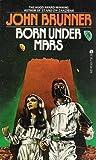 Born Under Mars by John Brunner