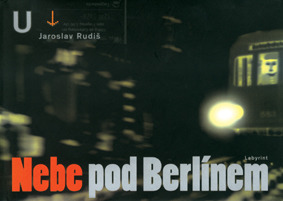 Nebe pod Berlínem by Jaroslav Rudiš
