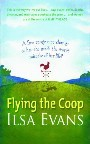 Flying The Coop: A Free Range Tree Change or Has She Made the Worst Mistake of Her Life