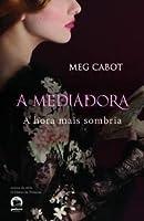 A Hora Mais Sombria (A Mediadora, #4)