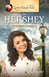 Love Finds You in Hershey, Pennsylvania by Cerella Sechrist