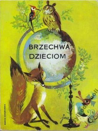 Brzechwa Dzieciom By Jan Brzechwa