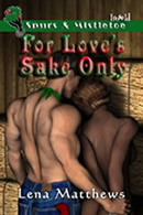 For Love's Sake Only (Wild Wild West Series, #1)