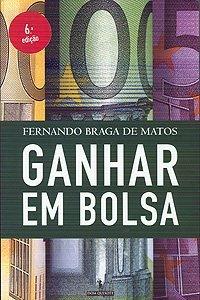 Ganhar em Bolsa by Fernando Braga de Matos