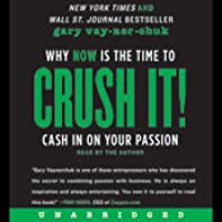 Crush It!: Why Now Is the Time to Cash In on Your Passion (Audiobook)