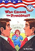 Who Cloned the President? (Capital Mysteries, #1)