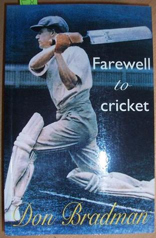 Farewell To Cricket by Don Bradman