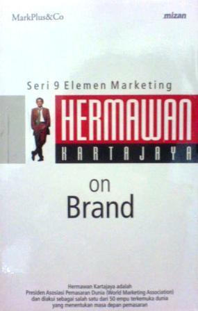 Hermawan Kartajaya on Brand (Seri 9 Elemen Marketing #1)