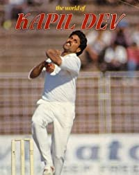 The World of Kapil Dev