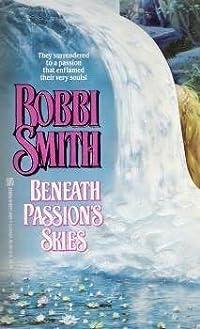 Beneath Passion's Skies