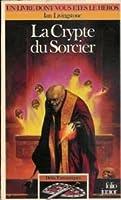 La Crypte du Sorcier (Défis Fantastiques, #26)