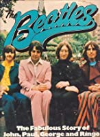 The Beatles: The Fabulous Story of John, Paul, George and Ringo