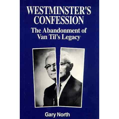Image result for Gary North Westminster's Confession