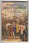 The Story of the First Queen Elizabeth