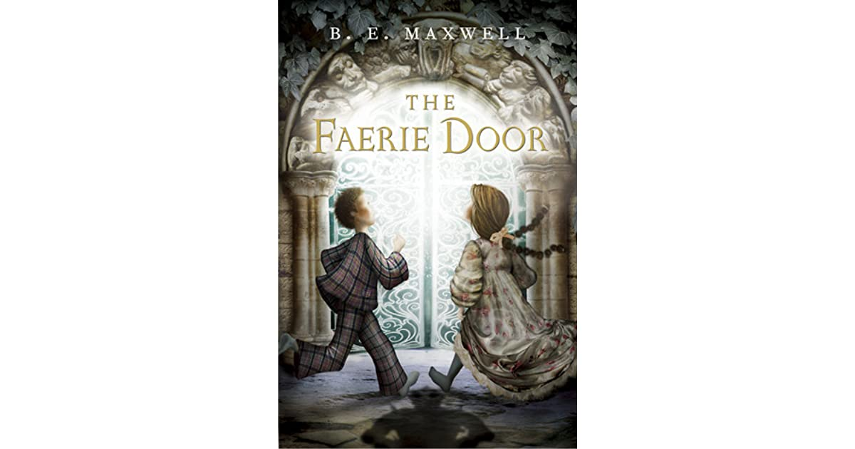 The faerie door by b e maxwell for The faerie door