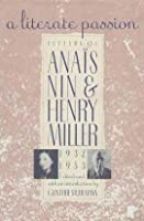 A Literate Passion: Letters of Anaïs Nin and Henry Miller, 1932-1953