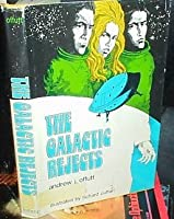 The Galactic Rejects