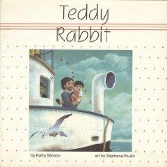 Teddy Rabbit by Kathy Stinson