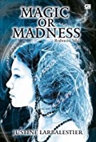 Magic or Madness - Rahasia Sihir