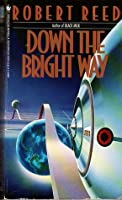 Down the Bright Way