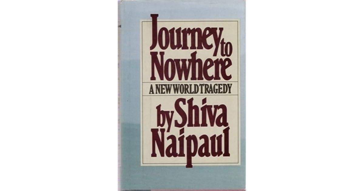 Journey To Nowhere By Shiva Naipaul