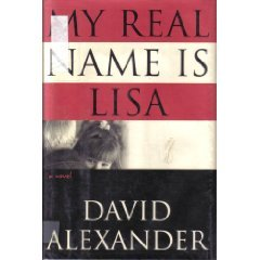 My Real Name is Lisa by David M. Alexander