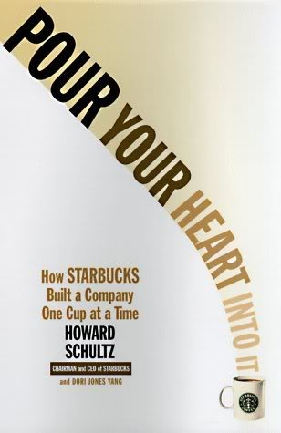 Pour Your Heart Into It: How Starbucks Built a Company One Cup at a Time