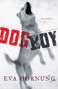 Dog Boy by Eva Hornung