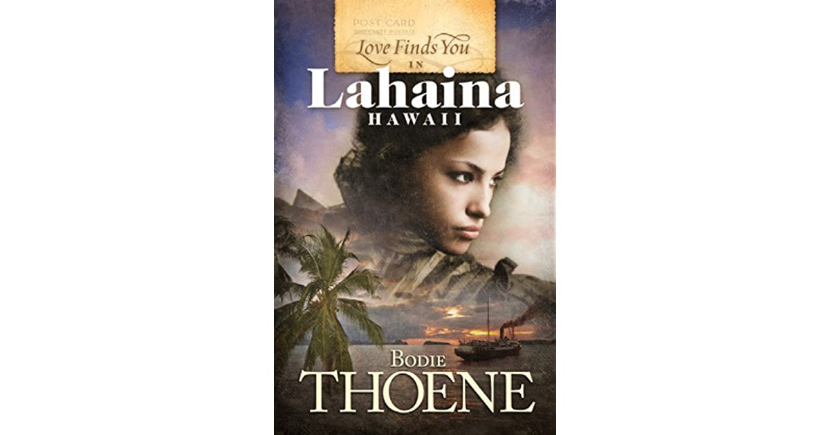 Read Love Finds You In Lahaina Hawaii By Bodie Thoene