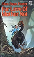 For Love of Mother-Not (Pip & Flinx #5)
