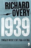 1939: contagem decrescente para a Guerra