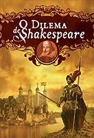 O dilema de Shakespeare