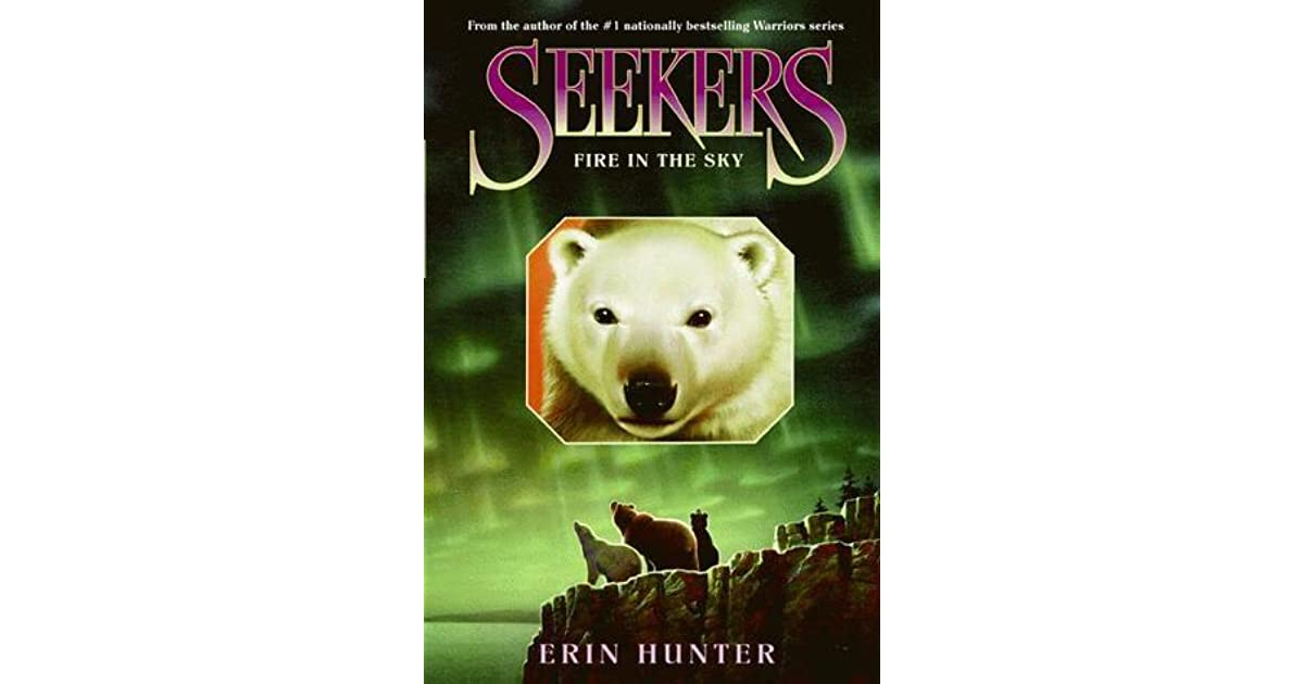 fire in the sky seekers 5 by erin hunter. Black Bedroom Furniture Sets. Home Design Ideas